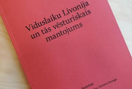 """Izdevums """"Viduslaiku Livonija un tās vēsturiskais mantojums"""""""